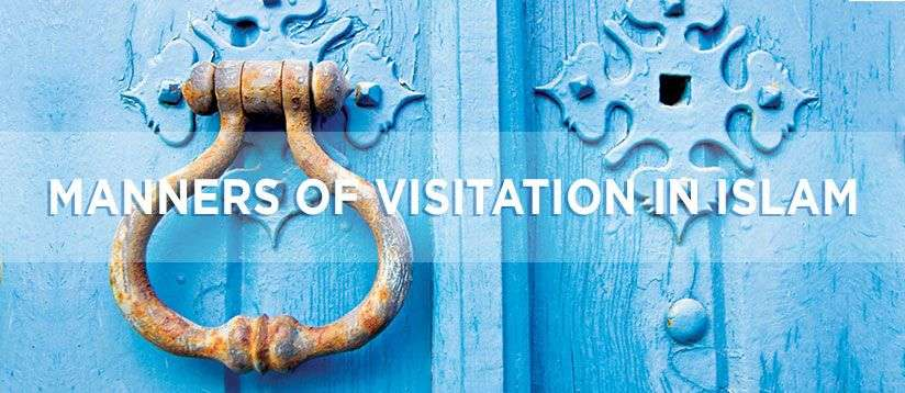 Islamic Etiquette Manners of Visitation In Islam